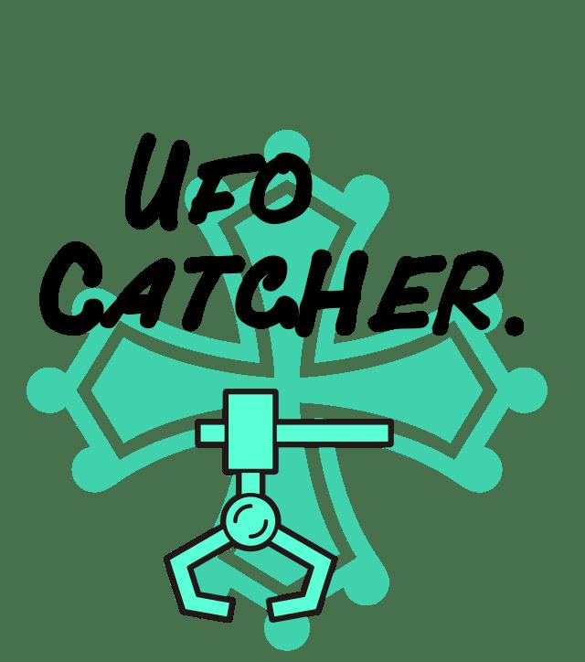 UFO CATCHER.