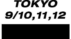 TOKYO 9/10,11,12 東京ミッドタウン日比谷